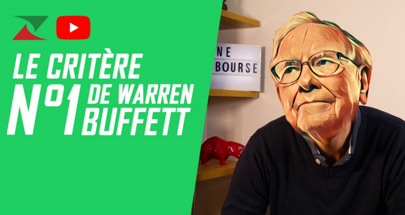 Le critère N°1de Warren Buffett