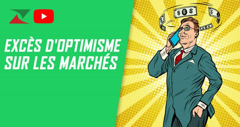 Excès d'optimisme sur les marchés