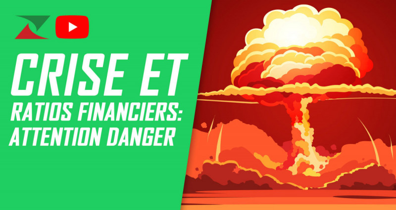 Crise et ratios financiers: attention danger