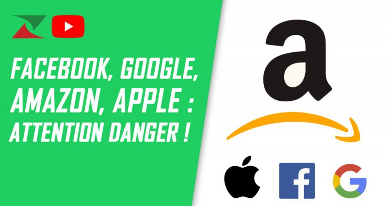Facebook, Google, Amazon, Apple: Attention danger !
