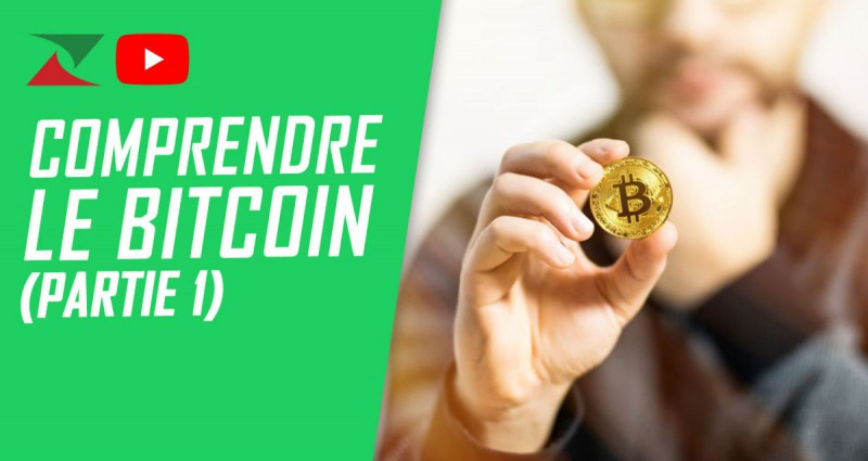 Comprendre le Bitcoin (Partie 1)