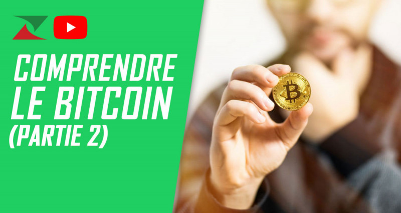 Comprendre le Bitcoin (Partie 2)