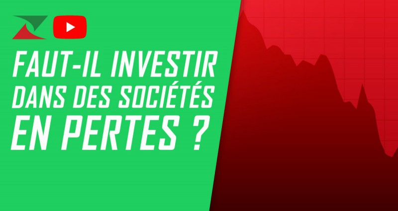 Faut-il investir dans des sociétés en pertes ?