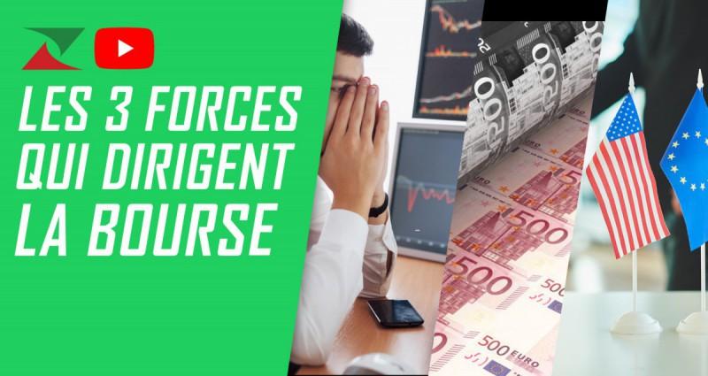 Les 3 forces qui dirigent la bourse