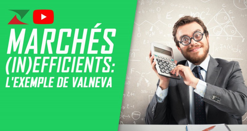 Marchés (in)efficients: l'exemple de Valneva